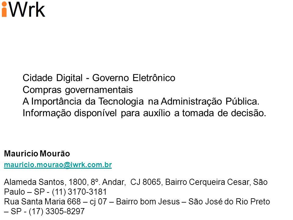 Cidade Digital - Governo Eletrônico Compras governamentais A Importância da Tecnologia na Administração Pública. Informação disponível para auxílio a