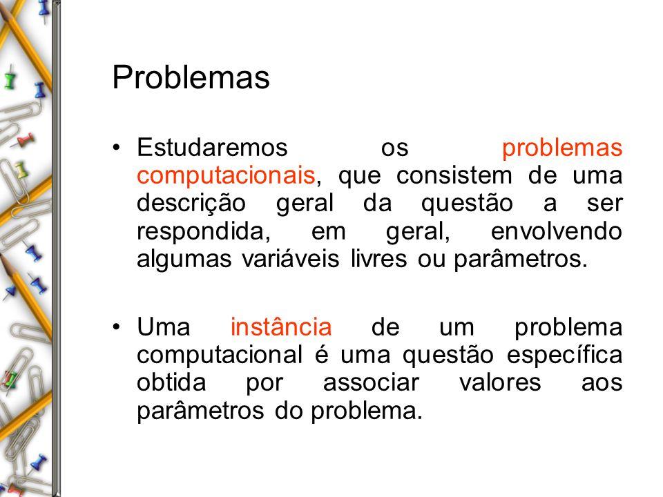 Complexidade de melhor, médio e pior caso A complexidade de pior caso de um algoritmo é a função definida pelo número máximo de passos tomados sobre qualquer instância de tamanho n.
