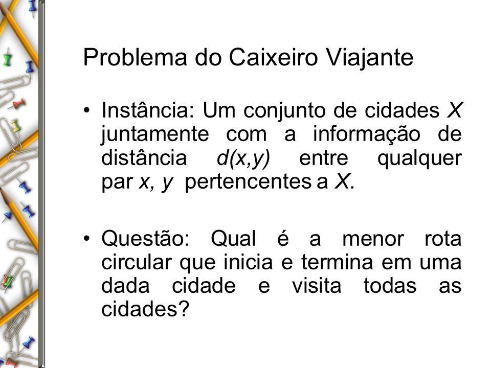 Problema Computacional Um instância de um problema computacional é um possível valor para a entrada.