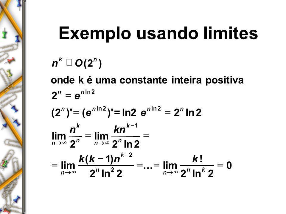 Exemplo usando limites nO e ee nkn kknk k nn nnnn n k n n k n n k n n nk )'(ln lim ln lim () ln...lim ! ln n ()2 2 222 222 1 2222 0 2 22 1 2 2 onde k