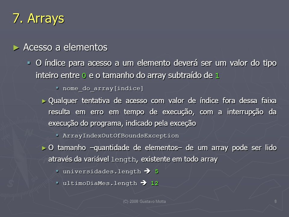 (C) 2008 Gustavo Motta19 7.
