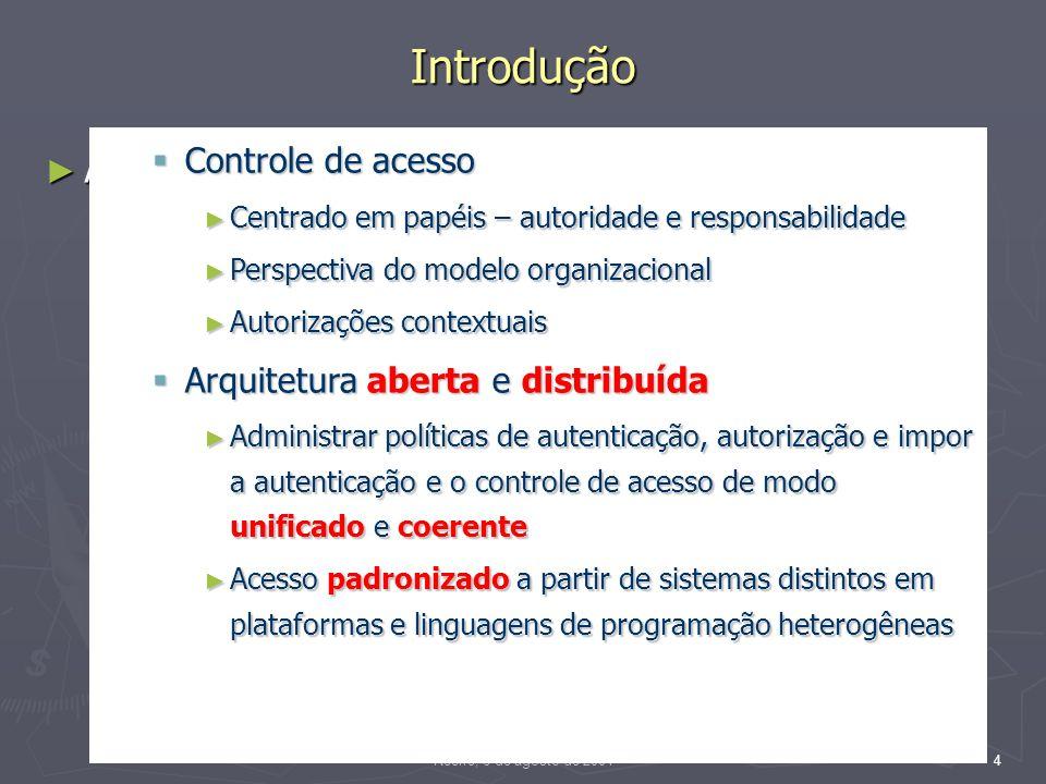 Recife, 6 de agosto de 200435 Conclusão Contribuições Contribuições Extensão do modelo referência para CABP do NIST Extensão do modelo referência para CABP do NIST Regras de autorização e contextos implementados como interfaces CORBA Regras de autorização e contextos implementados como interfaces CORBA Políticas de acesso para o PEP e administrativas capazes de se adaptar ao ambiente e a cultura das organizações de saúde Políticas de acesso para o PEP e administrativas capazes de se adaptar ao ambiente e a cultura das organizações de saúde Ativação automática de papéis independente da SR Ativação automática de papéis independente da SR CABP transparente para o usuário do PEP facilidade de uso CABP transparente para o usuário do PEP facilidade de uso Conciliação do princípio da necessidade de saber/fazer com a SR na política de resolução de conflitos Conciliação do princípio da necessidade de saber/fazer com a SR na política de resolução de conflitos Distinção entre conflitos de interesses e conflitos casuais Distinção entre conflitos de interesses e conflitos casuais