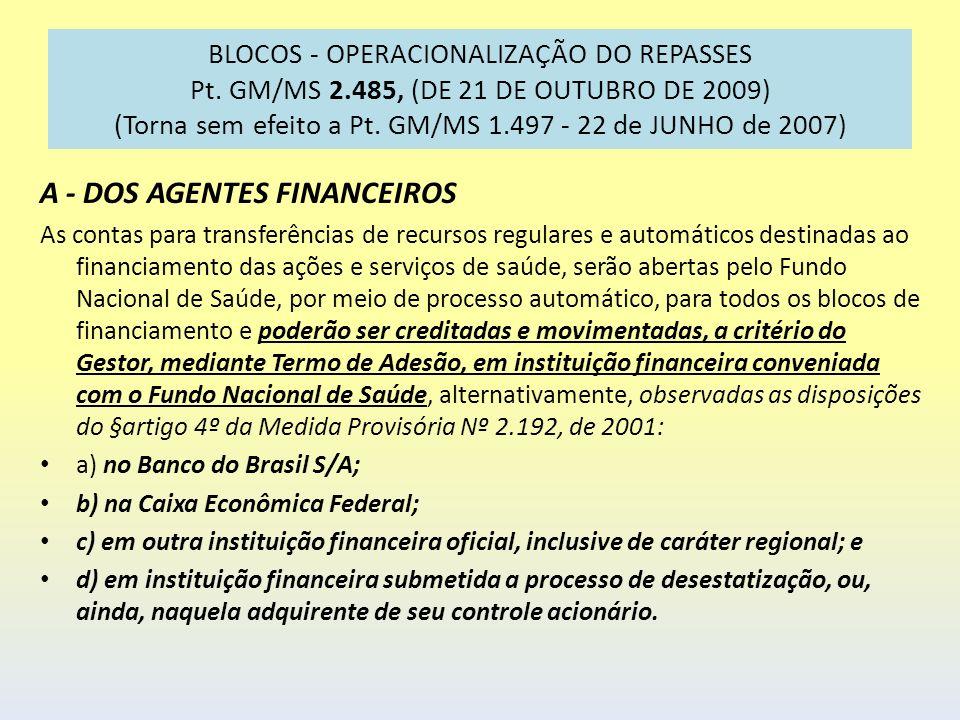 BLOCOS - OPERACIONALIZAÇÃO DO REPASSES Pt. GM/MS 2.485, (DE 21 DE OUTUBRO DE 2009) (Torna sem efeito a Pt. GM/MS 1.497 - 22 de JUNHO de 2007) A - DOS