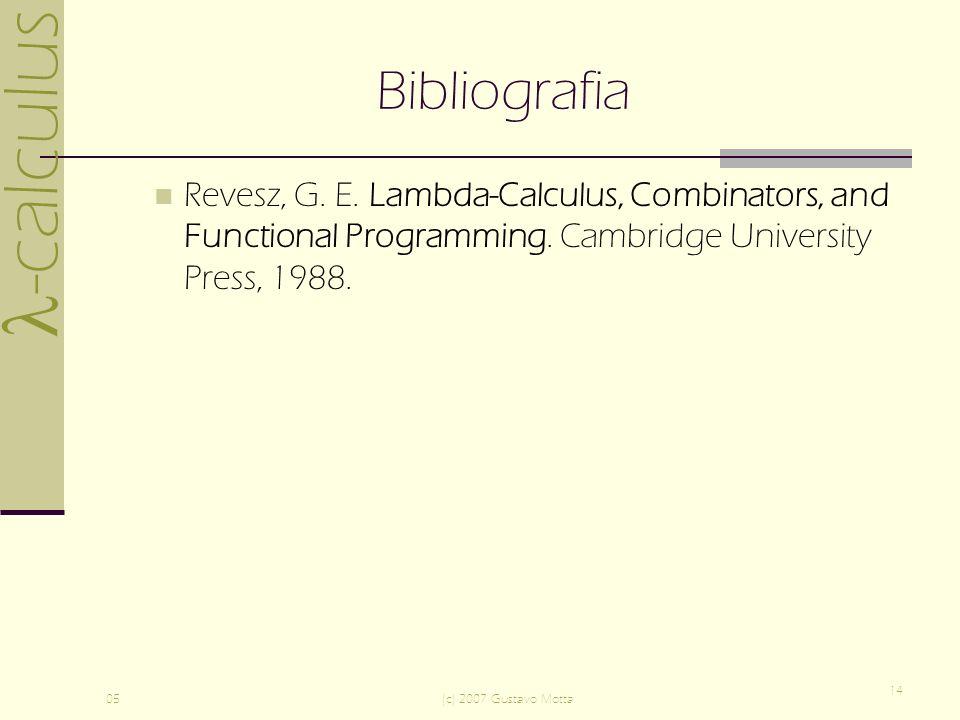 -calculus 05(c) 2007 Gustavo Motta 14 Bibliografia Revesz, G.