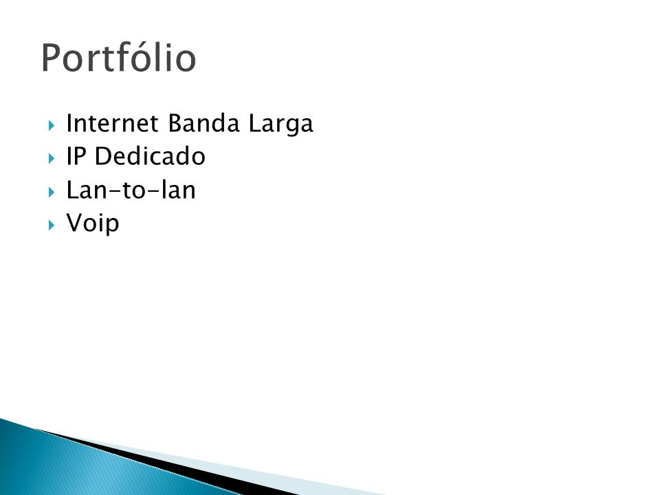 Portfólio Internet Banda Larga IP Dedicado Lan-to-lan Voip