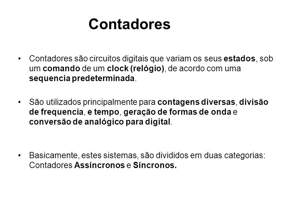 Um contador assíncrono é caracterizado por não possuir clock comum.