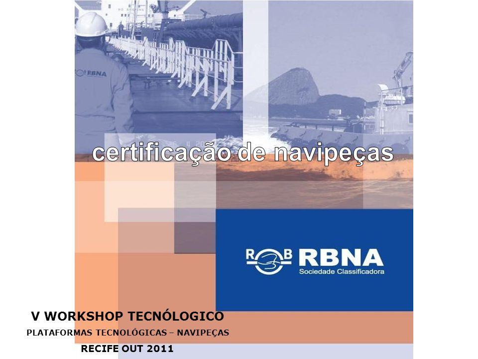 RBNA LDM 05.04.06 V WORKSHOP TECNÓLOGICO PLATAFORMAS TECNOLÓGICAS – NAVIPEÇAS RECIFE OUT 2011