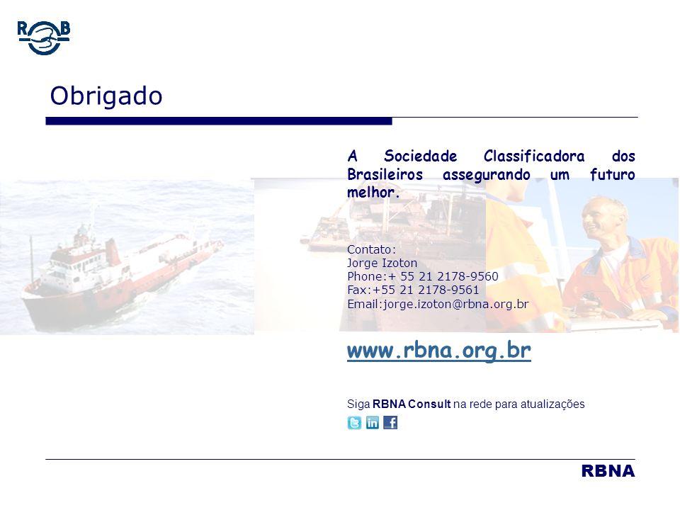 LDM 16.02.06 Obrigado A Sociedade Classificadora dos Brasileiros assegurando um futuro melhor. Contato: Jorge Izoton Phone:+ 55 21 2178-9560 Fax:+55 2