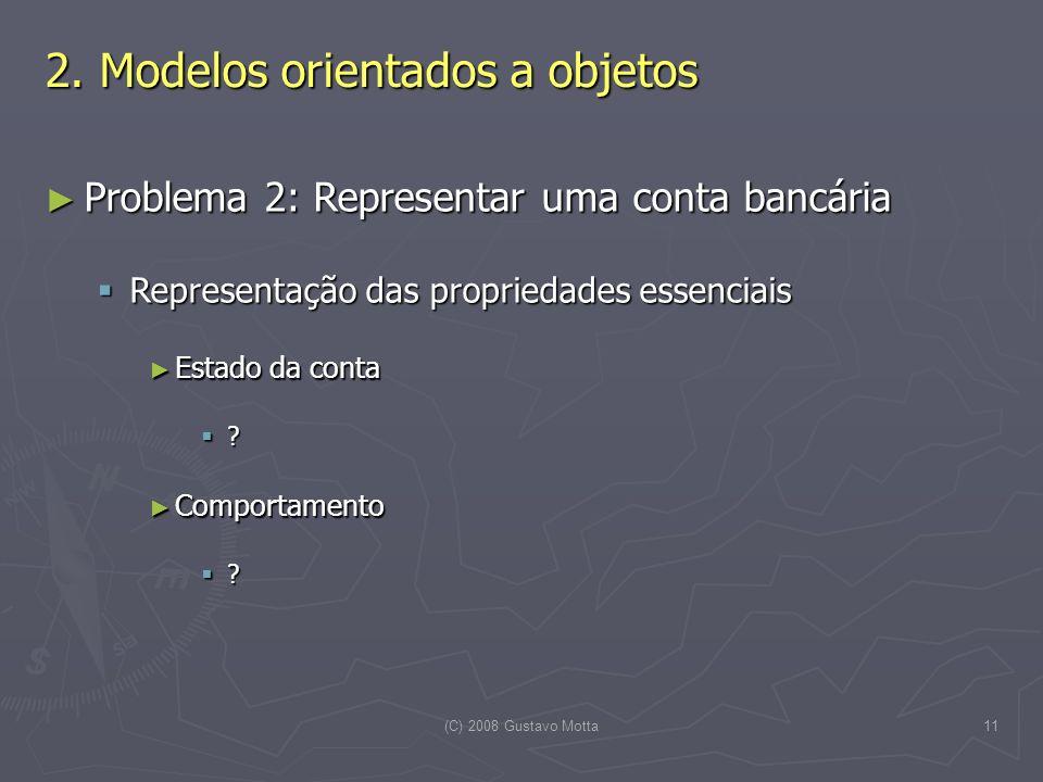(C) 2008 Gustavo Motta12 Classes Classes Conceitualmente, conjunto de seres, objetos ou fatos que apresentam um ou mais aspectos distintivos em comum (Dic.