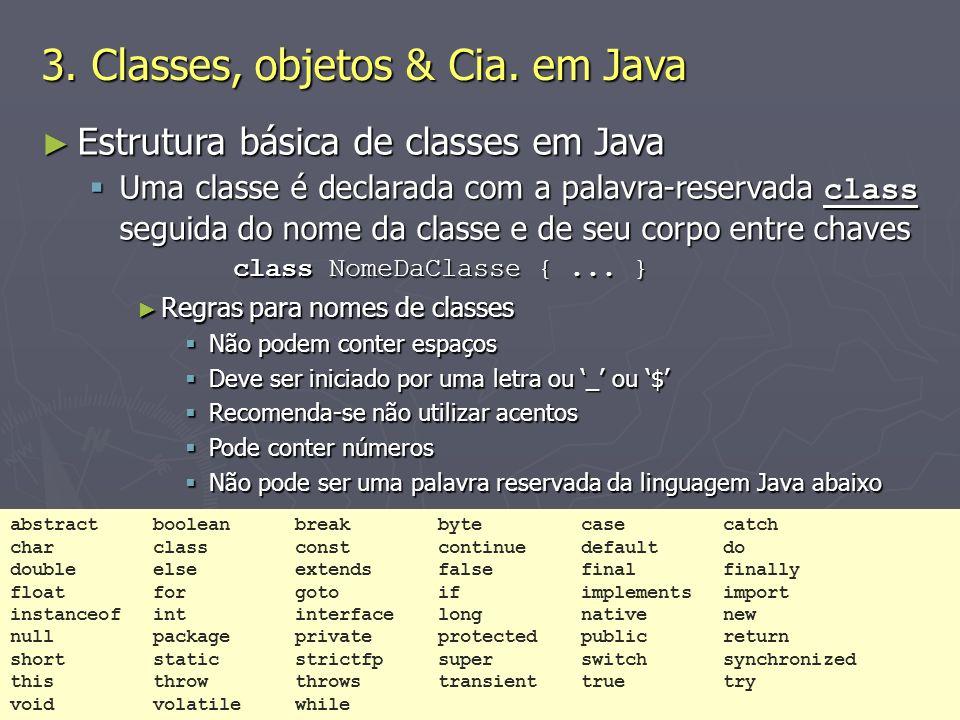 (C) 2008 Gustavo Motta10 Estrutura básica de classes em Java Estrutura básica de classes em Java Uma classe é declarada com a palavra-reservada class