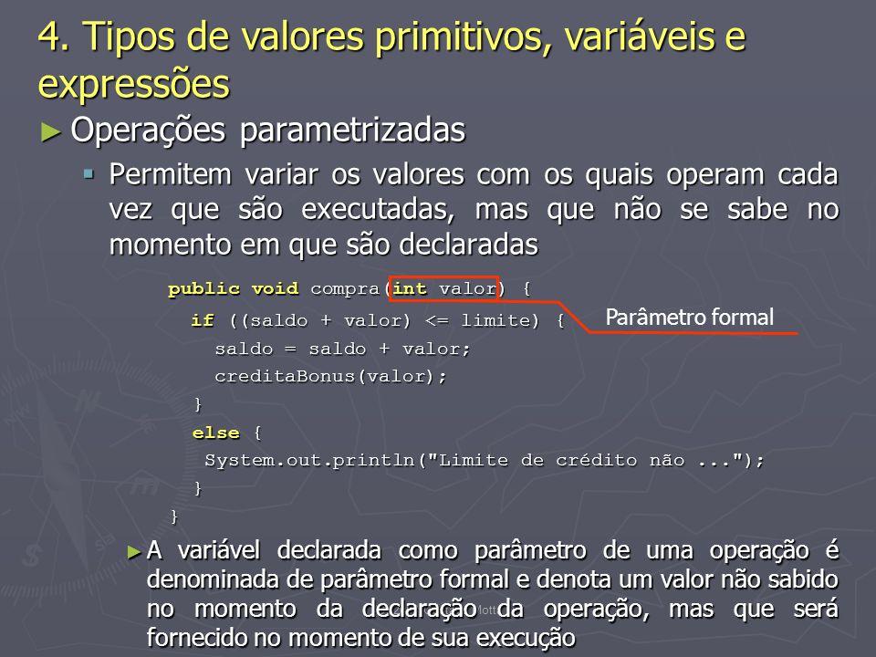 (C) 2008 Gustavo Motta19 Operações parametrizadas Operações parametrizadas Permitem variar os valores com os quais operam cada vez que são executadas, mas que não se sabe no momento em que são declaradas Permitem variar os valores com os quais operam cada vez que são executadas, mas que não se sabe no momento em que são declaradas public void compra(int valor) { if ((saldo + valor) <= limite) { saldo = saldo + valor; saldo = saldo + valor; creditaBonus(valor); creditaBonus(valor); } else { else { System.out.println( Limite de crédito não... ); System.out.println( Limite de crédito não... ); }} A variável declarada como parâmetro de uma operação é denominada de parâmetro formal e denota um valor não sabido no momento da declaração da operação, mas que será fornecido no momento de sua execução A variável declarada como parâmetro de uma operação é denominada de parâmetro formal e denota um valor não sabido no momento da declaração da operação, mas que será fornecido no momento de sua execução 4.