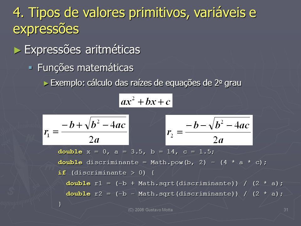 (C) 2008 Gustavo Motta31 4.