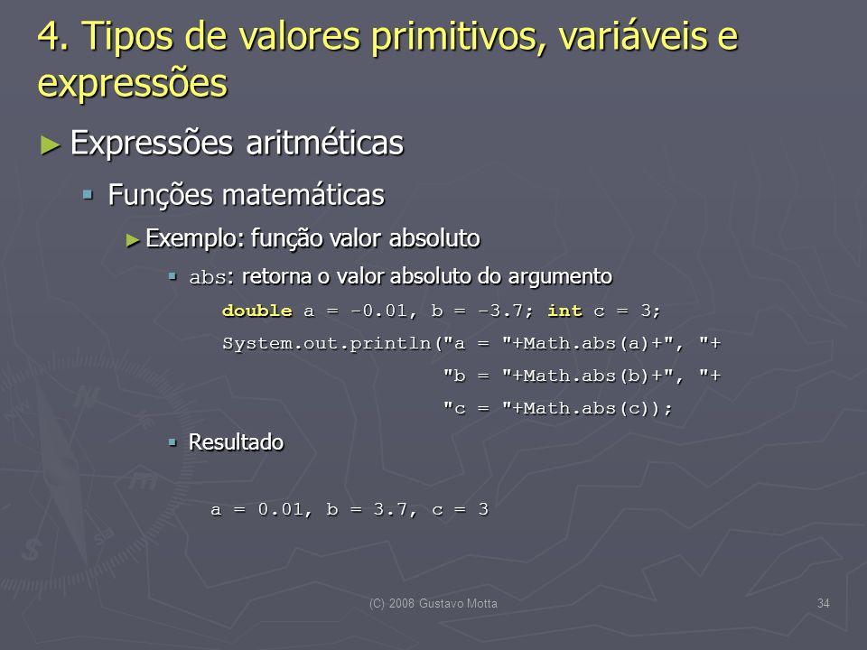 (C) 2008 Gustavo Motta34 4.