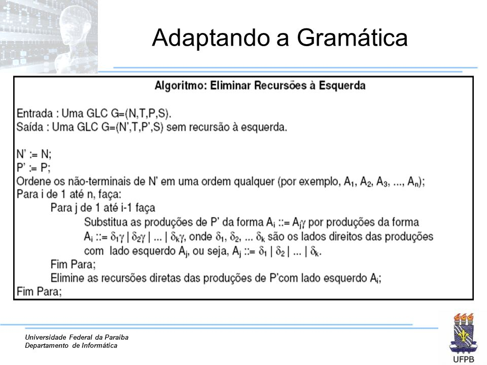 Universidade Federal da Paraíba Departamento de Informática Adaptando a Gramática