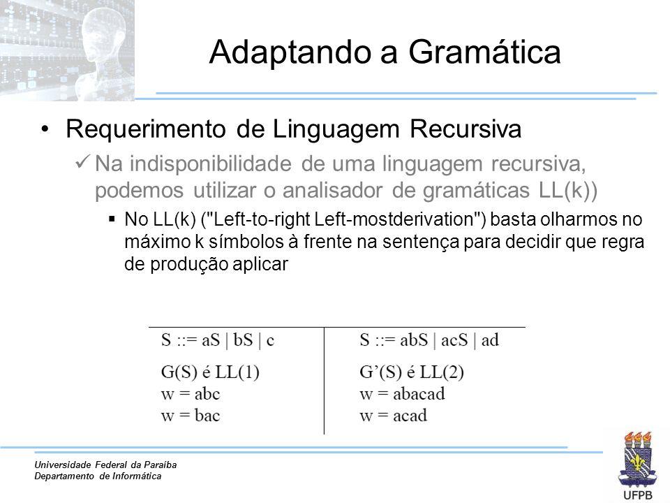 Universidade Federal da Paraíba Departamento de Informática Adaptando a Gramática Requerimento de Linguagem Recursiva Na indisponibilidade de uma ling