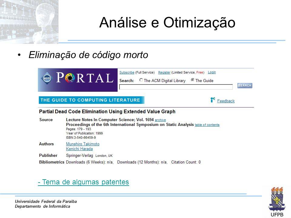 Universidade Federal da Paraíba Departamento de Informática Análise e Otimização Eliminação de código morto - Tema de algumas patentes