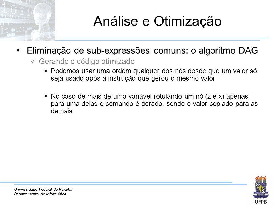 Universidade Federal da Paraíba Departamento de Informática Análise e Otimização Eliminação de sub-expressões comuns: o algoritmo DAG Gerando o código
