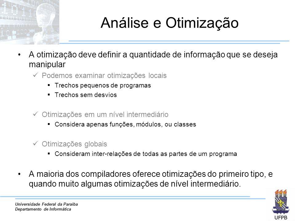 Universidade Federal da Paraíba Departamento de Informática Análise e Otimização A otimização deve definir a quantidade de informação que se deseja ma