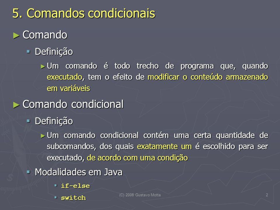(C) 2008 Gustavo Motta2 5.
