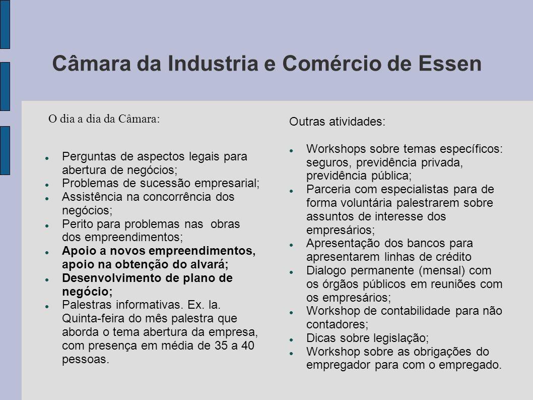 Câmara da Industria e Comércio de Essen O dia a dia da Câmara: Perguntas de aspectos legais para abertura de negócios; Problemas de sucessão empresari