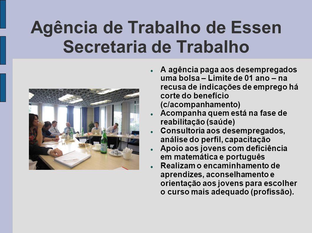 Agência de Trabalho de Essen Secretaria de Trabalho A agência paga aos desempregados uma bolsa – Limite de 01 ano – na recusa de indicações de emprego