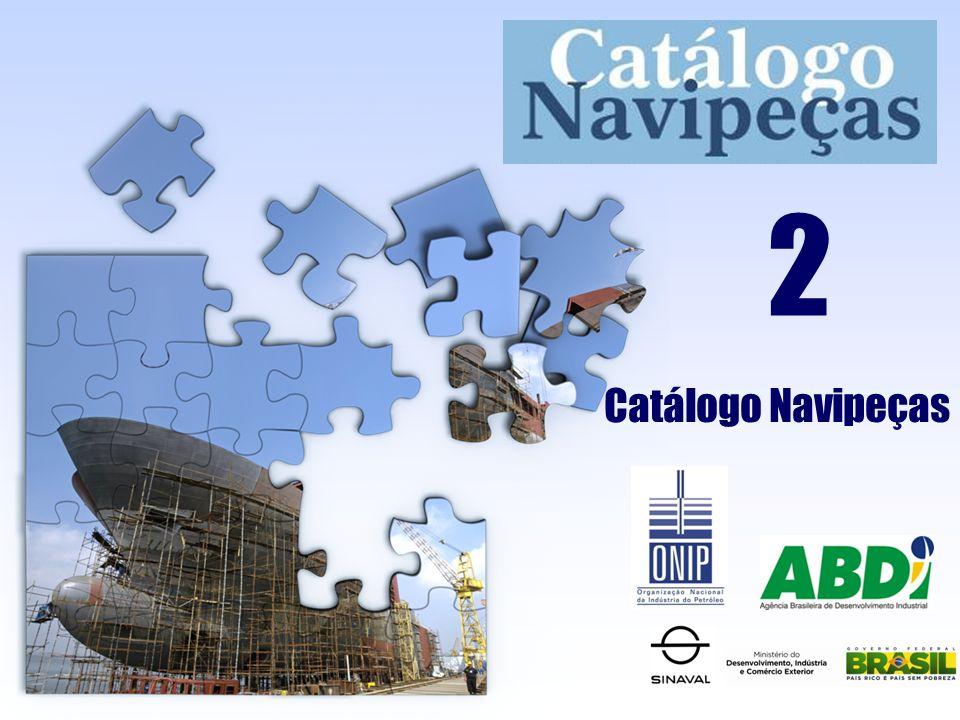O principal foco do Catálogo Navipeças é servir como um instrumento de apoio a Política de Desenvolvimento para a indústria naval, voltado para os fabricantes e os prestadores de serviços diretamente ligados à construção e reparação naval Comitê Gestor Navipeças 2.