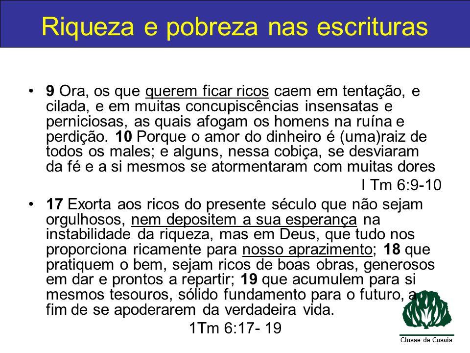 Classe de Casais O jovem rico Mc 10.17-22; Lc 18.18-23 16 E eis que alguém, aproximando-se, lhe perguntou: Mestre, que farei eu de bom, para alcançar a vida eterna.