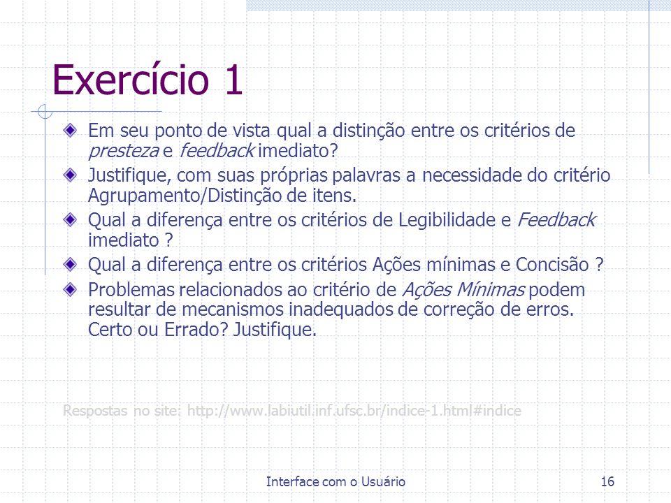 Interface com o Usuário16 Exercício 1 Em seu ponto de vista qual a distinção entre os critérios de presteza e feedback imediato? Justifique, com suas