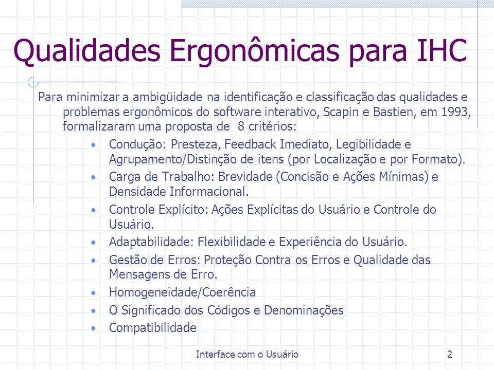 Interface com o Usuário2 Qualidades Ergonômicas para IHC Para minimizar a ambigüidade na identificação e classificação das qualidades e problemas ergo
