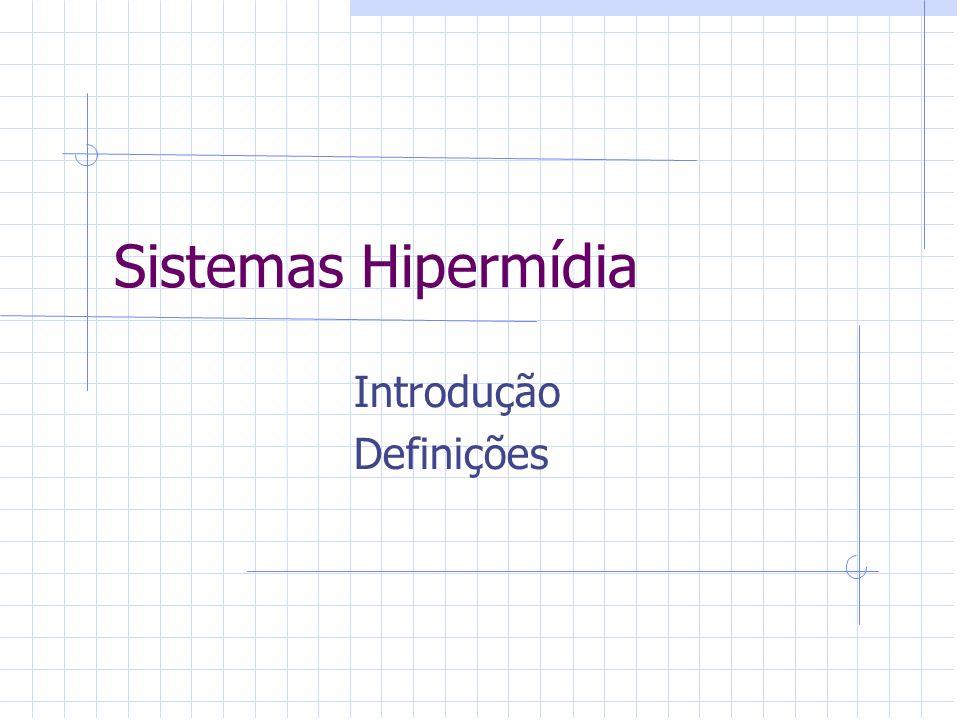 Sistemas Hipermídia Introdução Definições