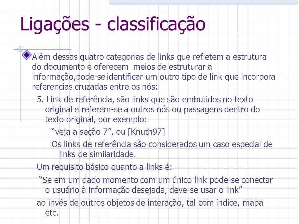 Ligações - classificação Além dessas quatro categorias de links que refletem a estrutura do documento e oferecem meios de estruturar a informação,pode