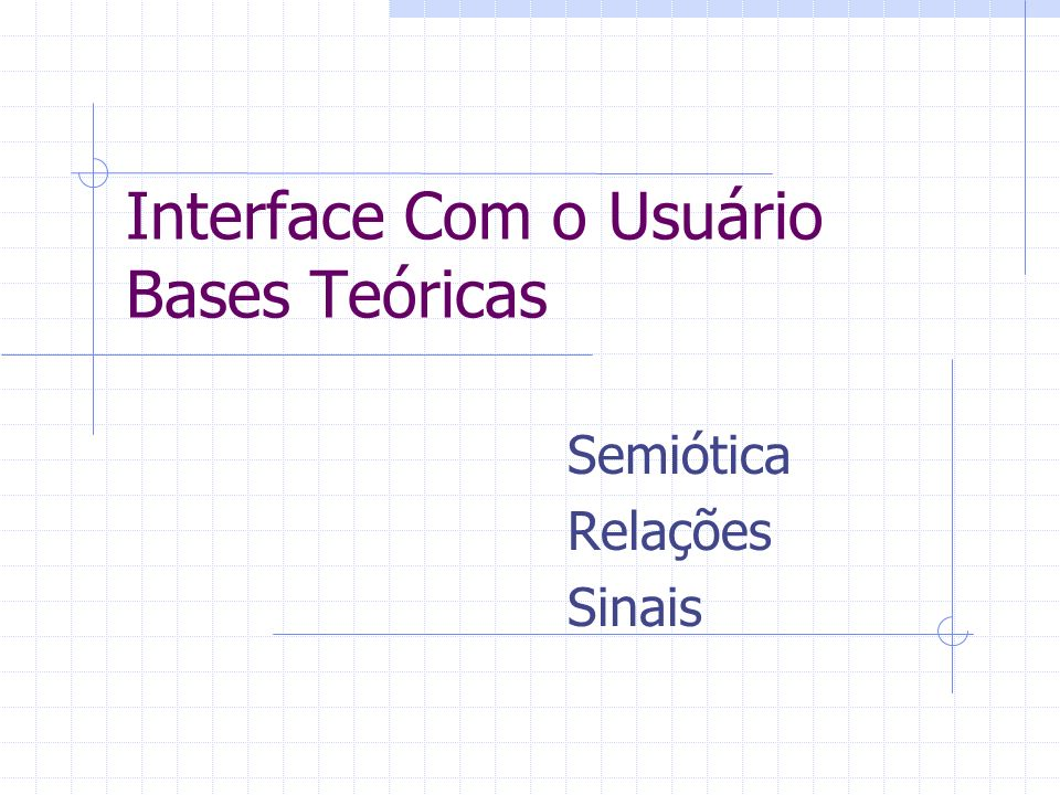 Interface Com o Usuário Bases Teóricas Semiótica Relações Sinais
