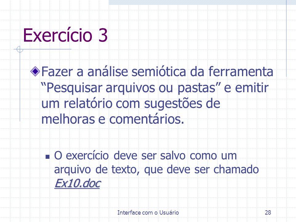 Interface com o Usuário28 Exercício 3 Fazer a análise semiótica da ferramenta Pesquisar arquivos ou pastas e emitir um relatório com sugestões de melh