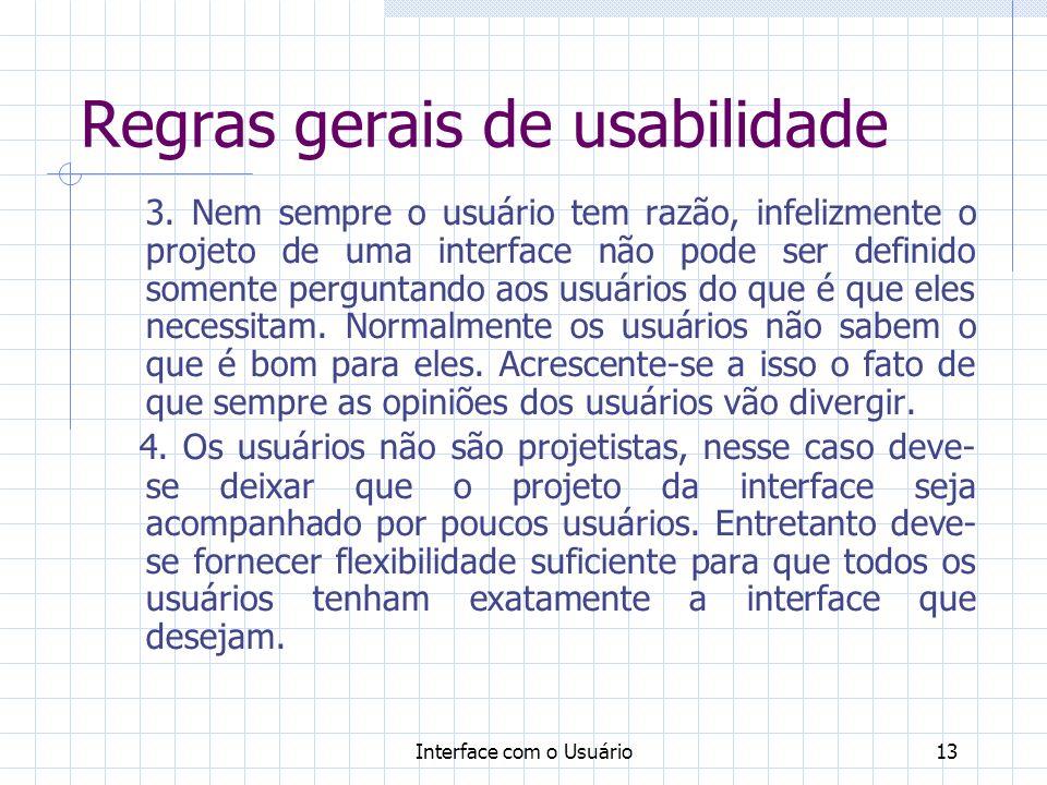 Interface com o Usuário13 Regras gerais de usabilidade 3.