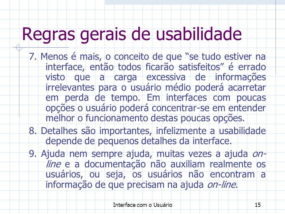 Interface com o Usuário15 Regras gerais de usabilidade 7.