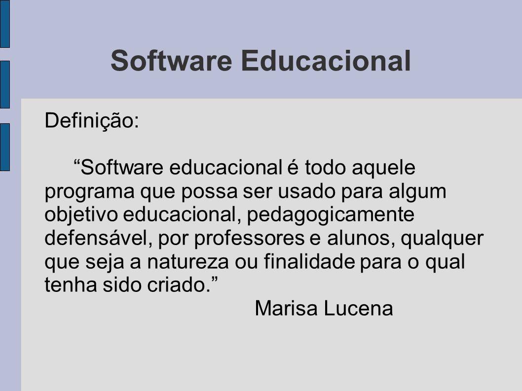 Software Educacional Definição: Software educacional é todo aquele programa que possa ser usado para algum objetivo educacional, pedagogicamente defen