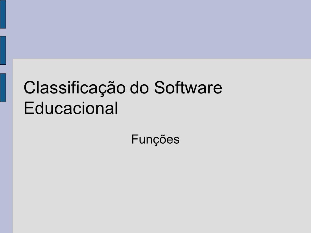 Classificação do Software Educacional Funções