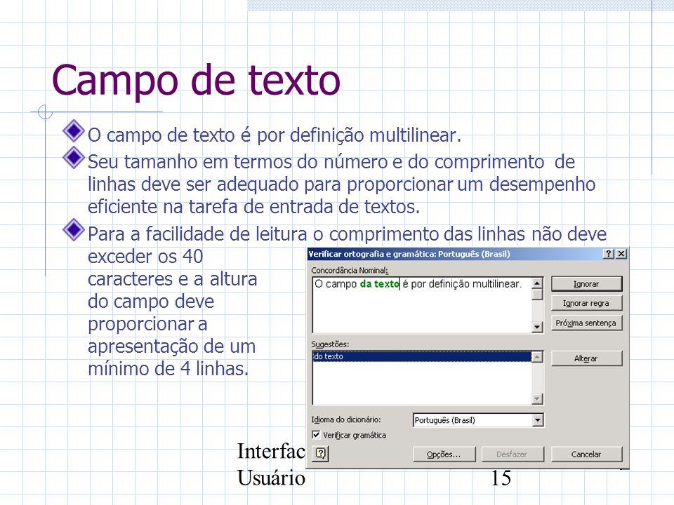 Interface com o Usuário15 Campo de texto O campo de texto é por definição multilinear. Seu tamanho em termos do número e do comprimento de linhas deve