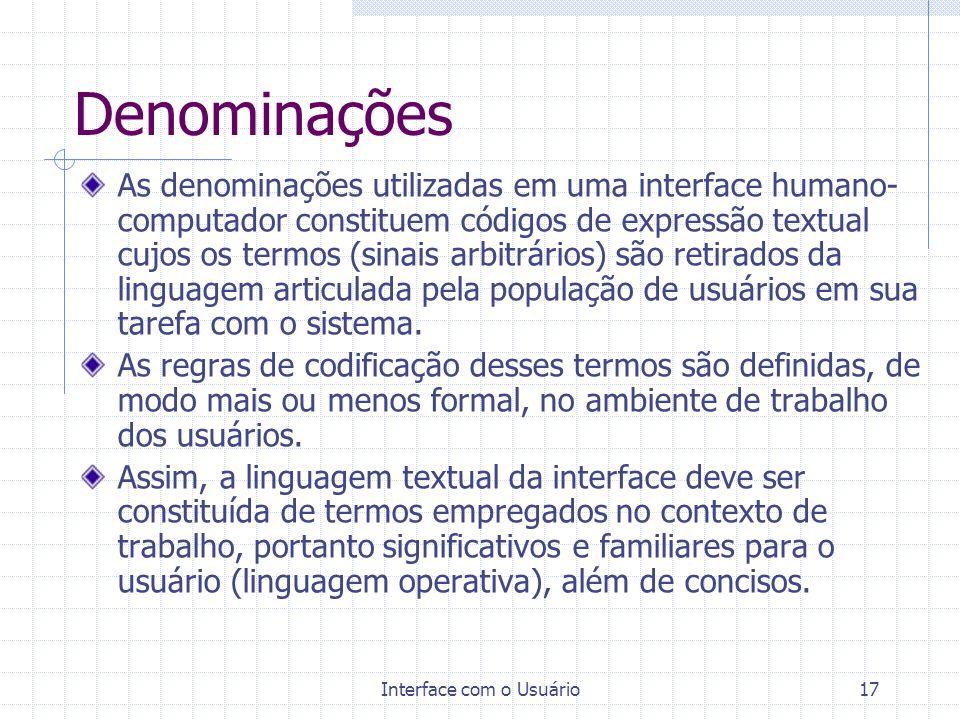 Interface com o Usuário16 Códigos de forma Envolvem os sinais geométricos construídos a partir de primitivas gráficas (linha, arco, retângulo etc.). E