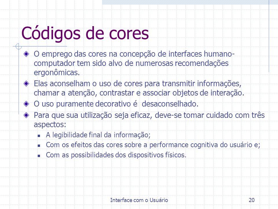 Interface com o Usuário19 Códigos alfanuméricos São códigos de expressão textual que constituem sinais arbitrários cujas possibilidades tanto em termo