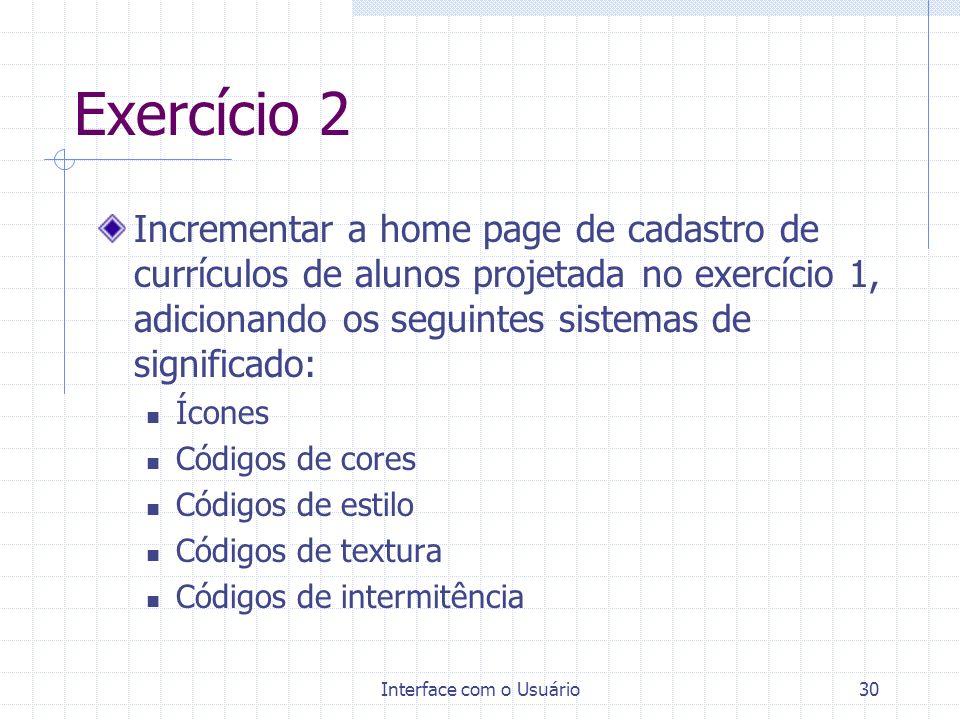 Interface com o Usuário29 Formas sonoras Apresenta os seguintes atributos de expressão, utilizados para destaque ou diferenciação do sinal sonoro: O t