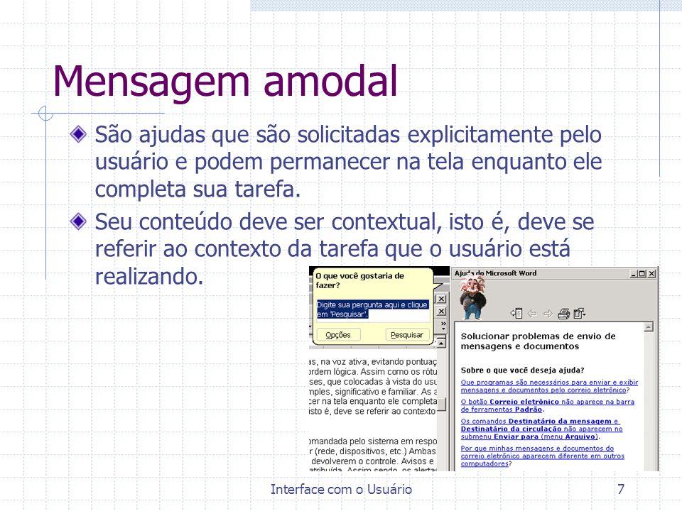 Interface com o Usuário17 Denominações As denominações utilizadas em uma interface humano- computador constituem códigos de expressão textual cujos os termos (sinais arbitrários) são retirados da linguagem articulada pela população de usuários em sua tarefa com o sistema.