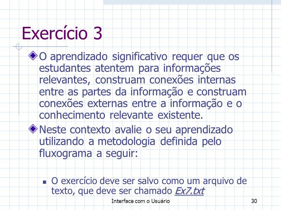 Interface com o Usuário30 Exercício 3 O aprendizado significativo requer que os estudantes atentem para informações relevantes, construam conexões int