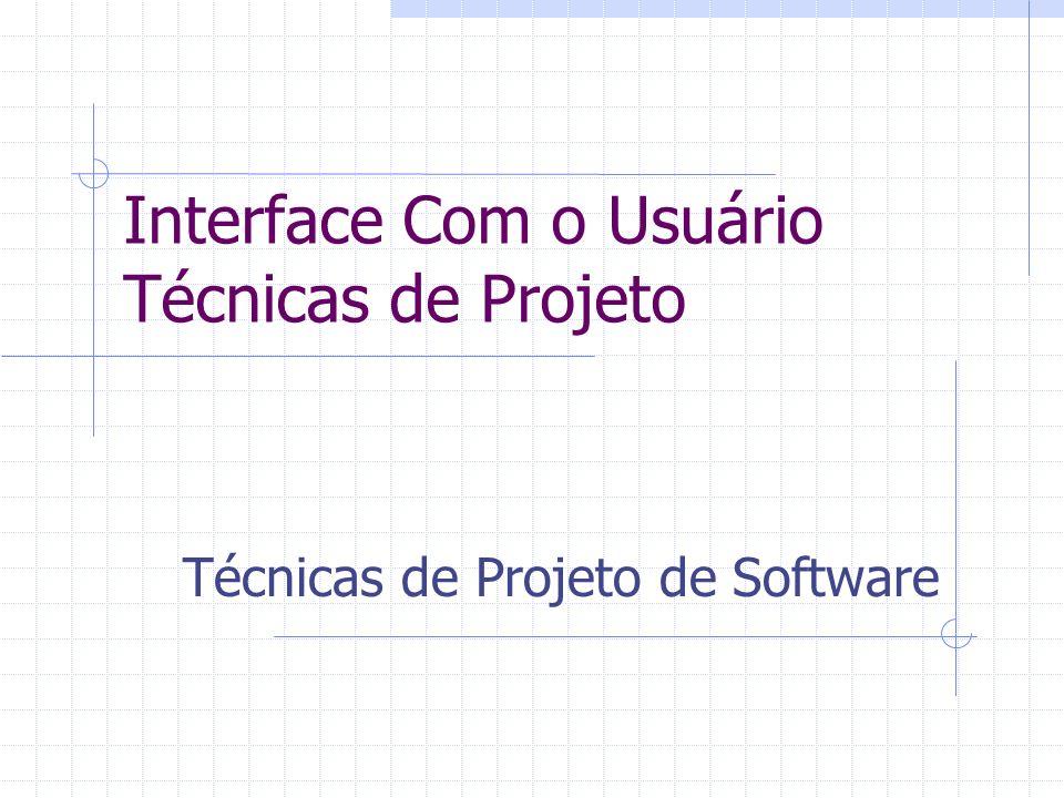 Interface Com o Usuário Técnicas de Projeto Técnicas de Projeto de Software