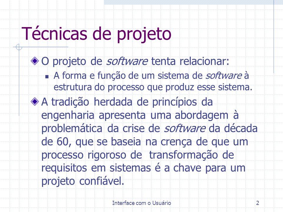 Interface com o Usuário2 O projeto de software tenta relacionar: A forma e função de um sistema de software à estrutura do processo que produz esse si