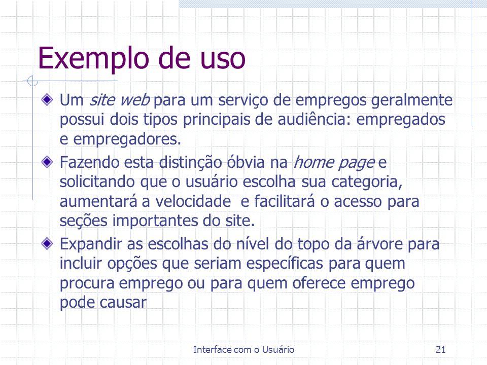 Interface com o Usuário21 Exemplo de uso Um site web para um serviço de empregos geralmente possui dois tipos principais de audiência: empregados e em