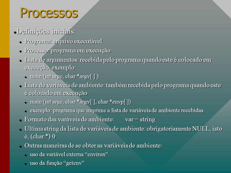 Processos Definições iniciais: Definições iniciais: Programa: arquivo executável Programa: arquivo executável Processo: programa em execução Processo: