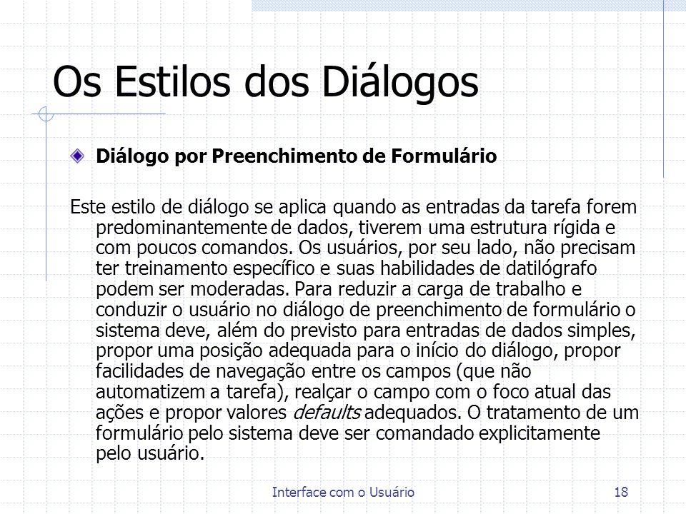 Interface com o Usuário18 Os Estilos dos Diálogos Diálogo por Preenchimento de Formulário Este estilo de diálogo se aplica quando as entradas da taref