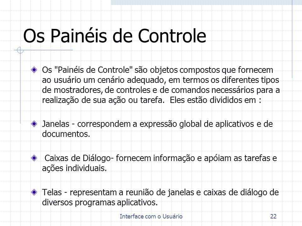 Interface com o Usuário22 Os Painéis de Controle Os