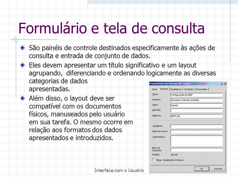 Interface com o Usuário28 Formulário e tela de consulta São painéis de controle destinados especificamente às ações de consulta e entrada de conjunto